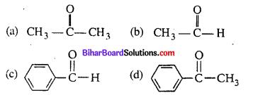 Bihar Board 12th Chemistry Objective Answers Chapter 12 ऐल्डिहाइड, कीटोन एवं कार्बोक्सिलिक अम्ल 8