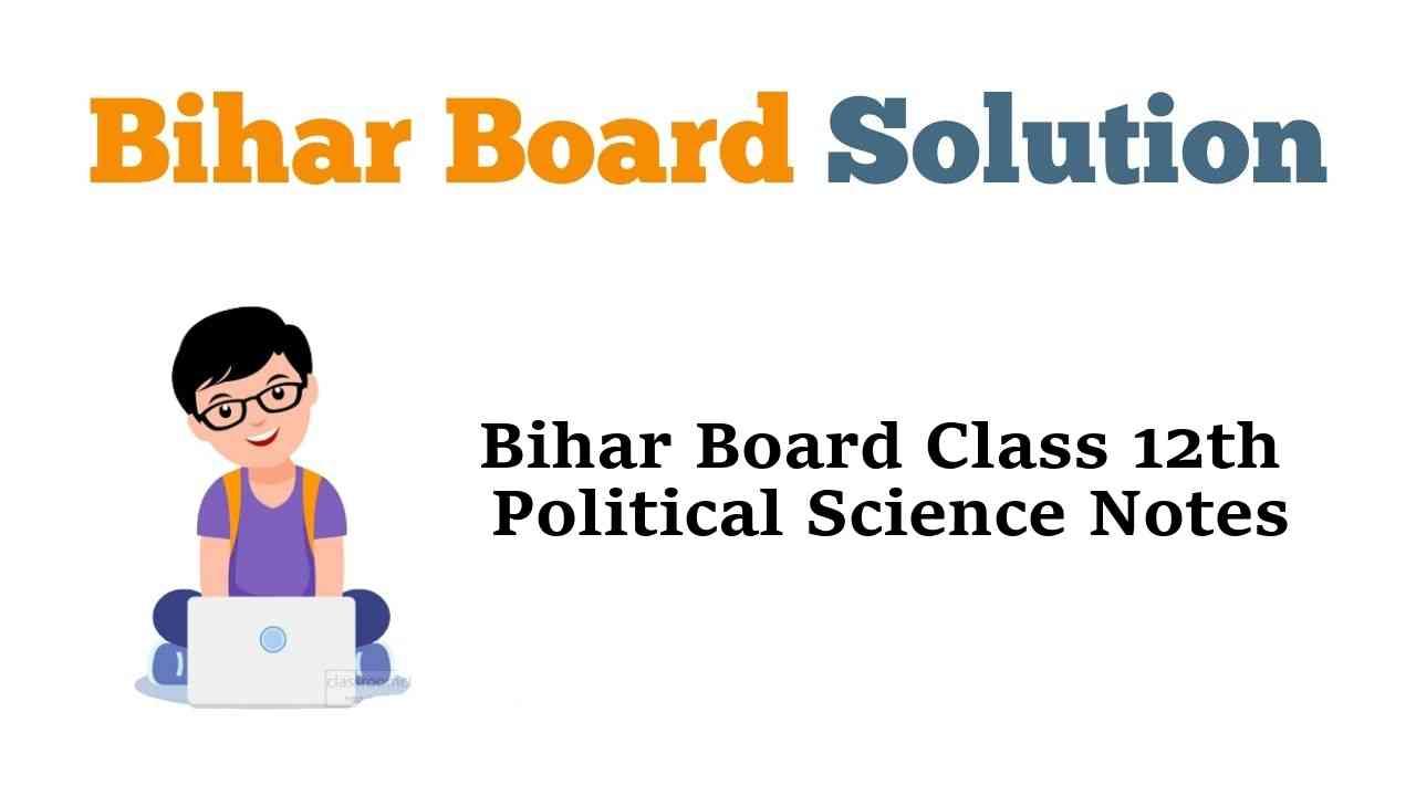 Bihar Board Class 12th Political Science Notes